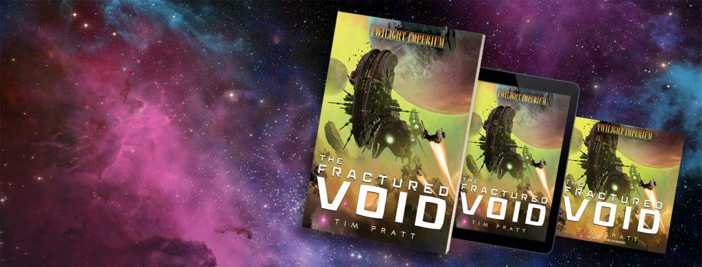 Twilight Imperium: The Fractured Void by Tim Pratt