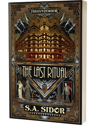 Arkham Horror: The Last Ritual by S A Sidor