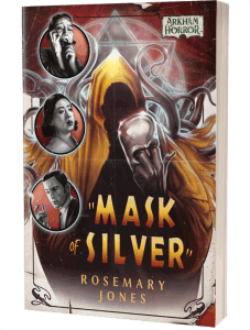 Arkham Horror: Mask of Silver by Rosemary Jones