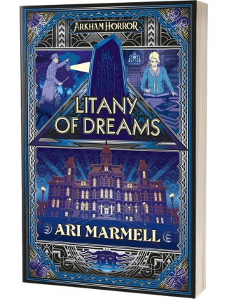 Arkham Horror: Litany of Dreams by Ari Marmell