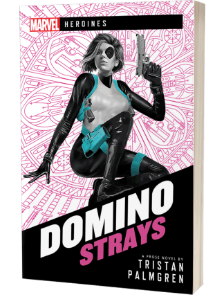 Marvel Heroines: Domino: Strays by Tristan Palmgren