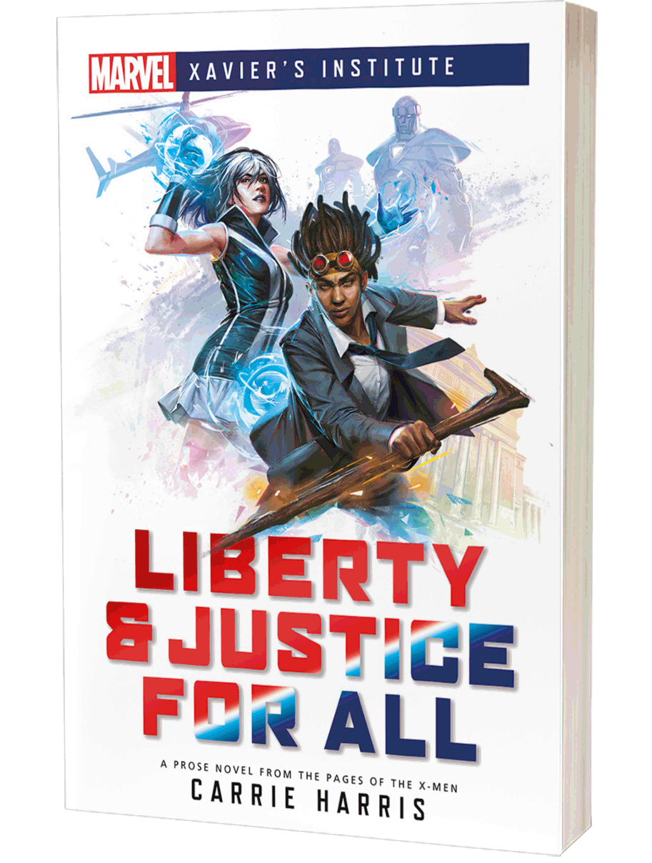 Marvel's Xavier's Institute: Liberty & Justice for All by Carrie Harris